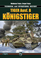 Tiger Ausf. B Königstiger - TECHNICAL and OPERATIONAL HISTORY