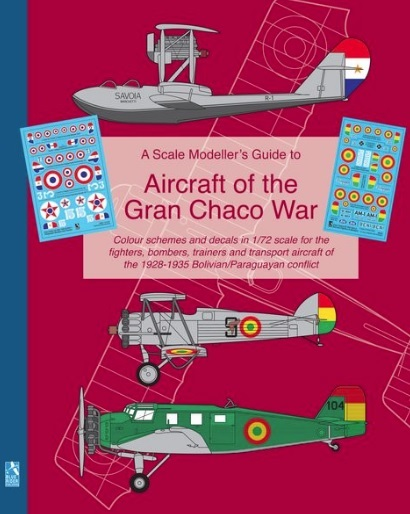 A Scale Modellers Guide to Aircraft of the Gran Chaco War (with decals) - Image 1