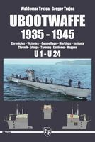 UBOOTWAFFE 1935-1945 Chronicles, Victories, Camouflage, Markings, Insignia - U1 - U24